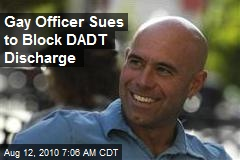 Gay Officer Sues to Block DADT Discharge