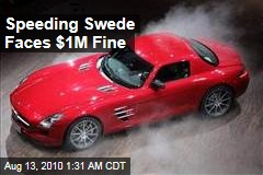 Speeding Swede Faces $1M Fine