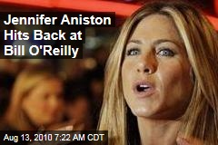 Jennifer Aniston Hits Back at Bill O'Reilly