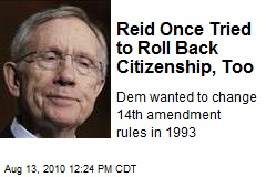 Reid Once Tried to Roll Back Citizenship, Too
