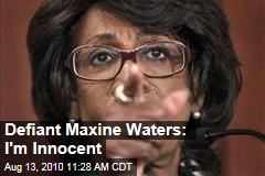 Defiant Maxine Waters: I'm Innocent