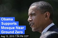 Obama Supports Mosque Near Ground Zero