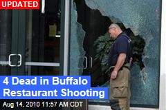 Buffalo Restaurant Shooting Kills 4
