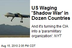 US Waging 'Shadow War' in Dozen Countries