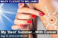 My 'Best' Summer ... With Cancer