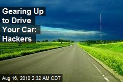 Gearing Up to Drive Your Car: Hackers