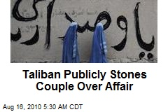Taliban Publicly Stones Couple Over Affair