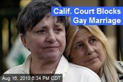 Calif. Court Blocks Gay Marriage