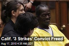 Calif. '3 Strikes' Convict Freed