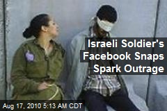 Israeli Soldier's Facebook Snaps Spark Outrage