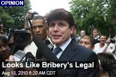 Looks Like Bribery's Legal