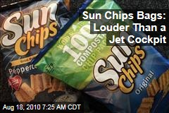 Sun Chips Bags: Louder Than a Jet Cockpit