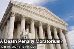A Death Penalty Moratorium?