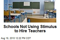 Schools Not Using Stimulus to Hire Teachers