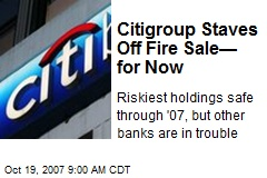 Citigroup Staves Off Fire Sale— for Now