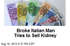 Broke Italian Man Tries to Sell Kidney