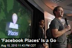 'Facebook Places' Is a Go