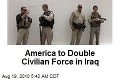 America to Double Civilian Force in Iraq