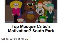 Top Mosque Critic's Motivation? South Park