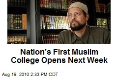 Nation's First Muslim College Opens Next Week