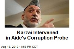 Karzai Intervened in Aide's Corruption Probe