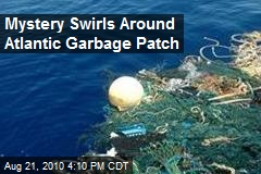 Mystery Swirls Around Atlantic Garbage Patch