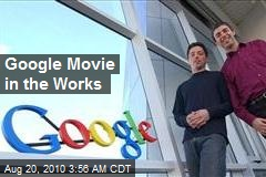 Google Movie in the Works
