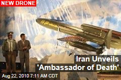 Iran Unveils 'Ambassador of Death'