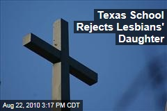 Texas School Rejects Lesbians' Daughter