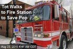 Tots Walks to Fire Station to Save Pop