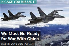 We Must Be Ready for War with China