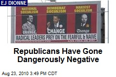 Republicans Have Gone Dangerously Negative
