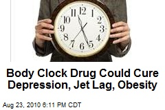 Body Clock Drug Could Cure Depression, Jet Lag, Obesity