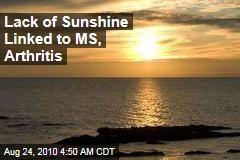 Lack of Sunshine Linked to MS, Arthritis