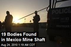 19 Bodies Found in Mexico Mine Shaft