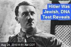 Hitler Was Jewish, DNA Test Reveals