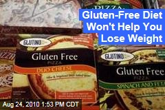 Gluten-Free Diet Won't Help You Lose Weight