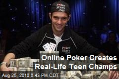 Online Poker Creates Real-Life Teen Champs