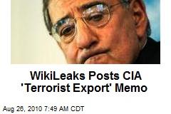 Wikileaks Posts CIA 'Terrorist Export' Memo