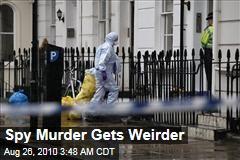 British Spy Murder Gets Weirder