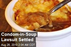 Condom-in-Soup Lawsuit Settled