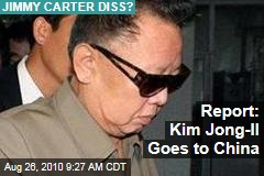 Report: Kim Jong-Il Goes to China