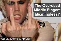The Overused Middle Finger: Meaningless?
