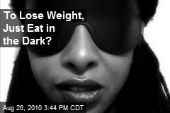 To Lose Weight, Just Eat in the Dark?