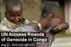 UN Accuses Rwanda of Genocide in Congo