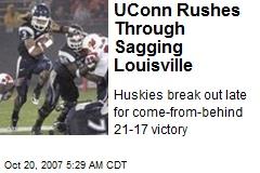 UConn Rushes Through Sagging Louisville