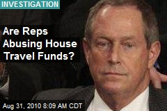 Are Reps Abusing House Travel Funds?