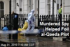 Murdered Spy Helped Foil al-Qaeda Plot