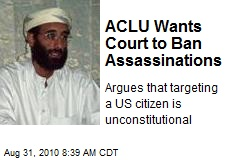 ACLU Wants Court to Ban Assassinations