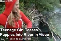 Teenage Girl Tosses Puppies Into a River